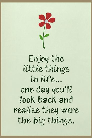 Enjoy the Little Things in Life--Art Print