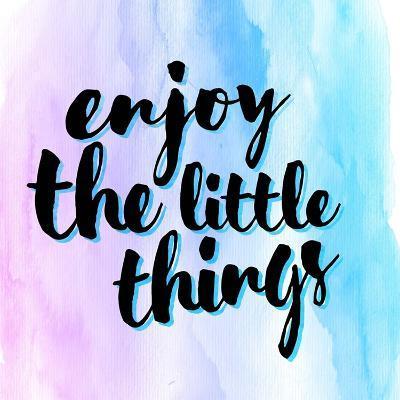 Enjoy the Little Things-Color Me Happy-Art Print