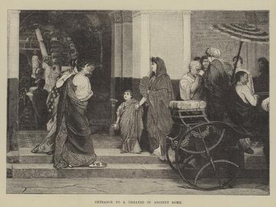 Entrance to a Theatre in Ancient Rome--Giclee Print