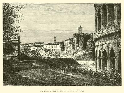 Entrance to the Forum by the Sacred Way--Giclee Print