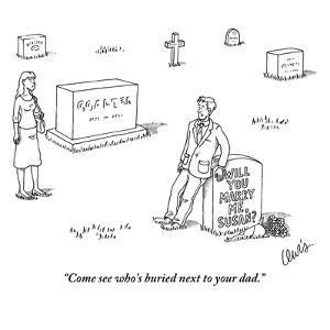 """""""Come see who's buried next to your dad."""" - New Yorker Cartoon by Eric Lewis"""
