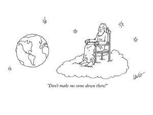 """""""Don't make me come down there!"""" - New Yorker Cartoon by Eric Lewis"""