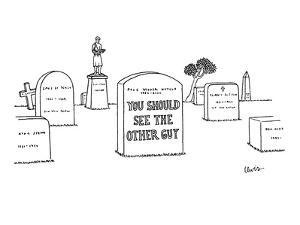 Epitaph on gravestone boasts 'You Should See the Other Guy.' - New Yorker Cartoon by Eric Lewis