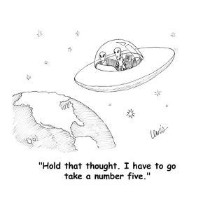 """""""Hold that thought. I have to go take a number five."""" - Cartoon by Eric Lewis"""