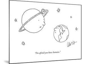 """""""I'm afraid you have humans."""" - New Yorker Cartoon by Eric Lewis"""