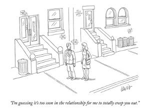 """""""I'm guessing it's too soon in the relationship for me to totally creep yo?"""" - New Yorker Cartoon by Eric Lewis"""