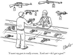 """""""I want my gun to really scream,  'Look out—he's got a gun!'"""" - New Yorker Cartoon by Eric Lewis"""