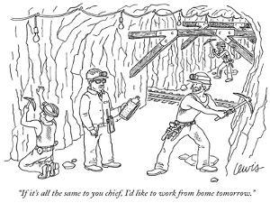 """""""If it's all the same to you chief, I'd like to work from home tomorrow."""" - New Yorker Cartoon by Eric Lewis"""