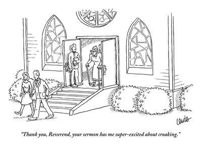"""Thank you, Reverend, your sermon has me super-excited about croaking."" - New Yorker Cartoon"