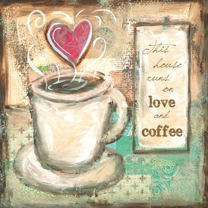 House Runs on Love and Coffee by Erin Butson