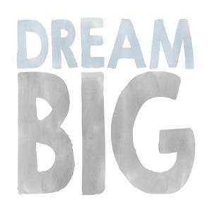 Dream Big by Erin Clark
