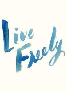 Blue Live Freely by Erin Lin