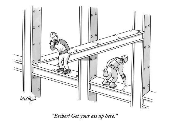 """""""Escher! Get your ass up here."""" - New Yorker Cartoon-Robert Leighton-Premium Giclee Print"""
