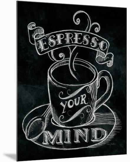 Espresso Your Mind-Mary Urban-Mounted Premium Giclee Print