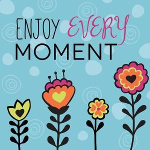Enjoy Every Moment by Esther Loopstra