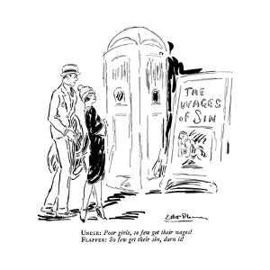 """Uncle: Poor girls, so few get their wages! Flapper: So few get their sin, ?"""" - New Yorker Cartoon by Ethel M. Plummer"""