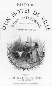 Histoire D'Un Hotel de Ville et D'Une Cathedrale by Eugène Viollet-le-Duc