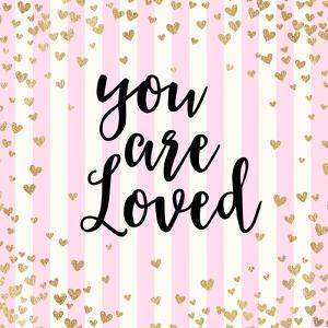 You Are Loved, Pink Stripes by Evangeline Taylor