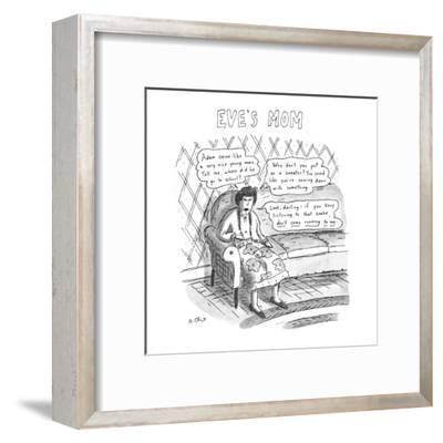 EVE'S MOM - New Yorker Cartoon-Roz Chast-Framed Premium Giclee Print