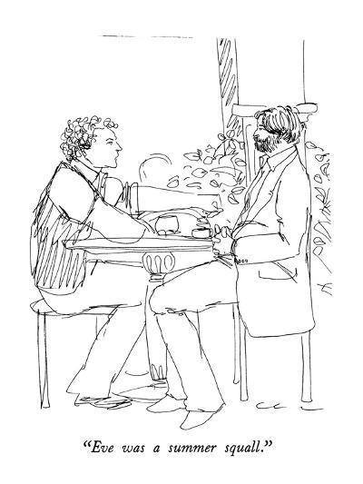 """Eve was a summer squall."" - New Yorker Cartoon-Richard Cline-Premium Giclee Print"