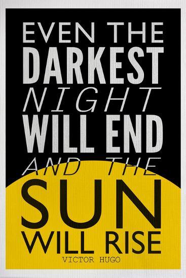 Even The Darkest Night Will End and the Sun Will Rise--Poster