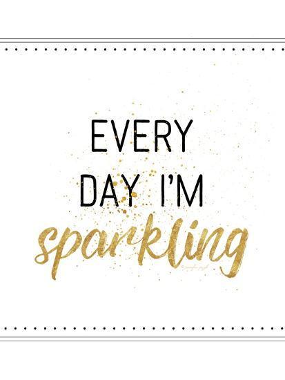 Every Day I'M Sparkling-Jennifer Pugh-Art Print