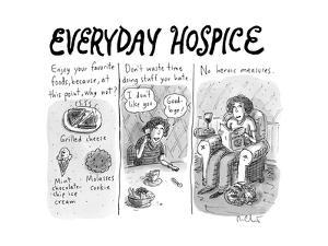 "Everyday Hospice -- excuses for household stresses -- ""Enjoy your favorite... - New Yorker Cartoon"