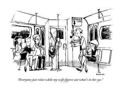 """""""Everyone just relax while my wife figures out what's in her eye."""" - New Yorker Cartoon-Corey Pandolph-Premium Giclee Print"""