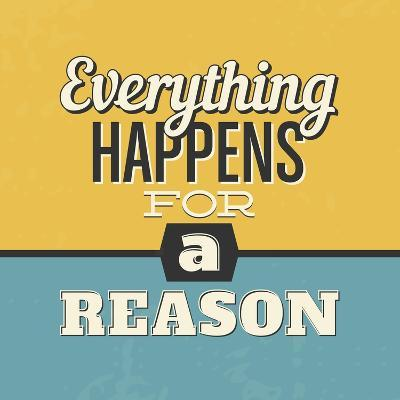 Everything Happens for a Reason-Lorand Okos-Art Print