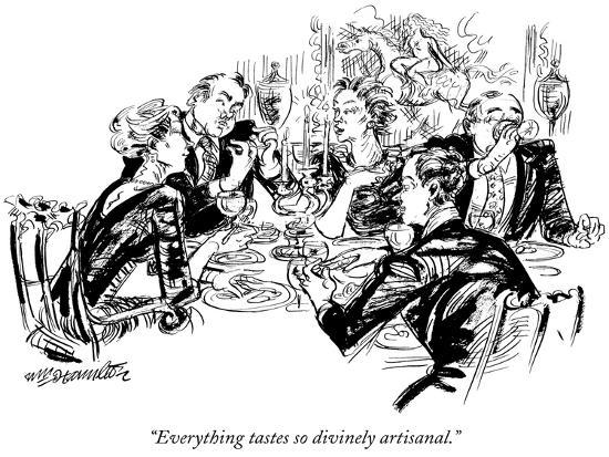 """Everything tastes so divinely artisanal."" - New Yorker Cartoon-William Hamilton-Premium Giclee Print"