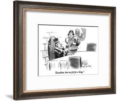 """""""Excellent, but not fit for a king."""" - New Yorker Cartoon-Mike Twohy-Framed Premium Giclee Print"""
