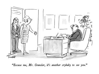 """Excuse me, Mr. Cransler, it's another crybaby to see you."" - New Yorker Cartoon-Frank Modell-Premium Giclee Print"