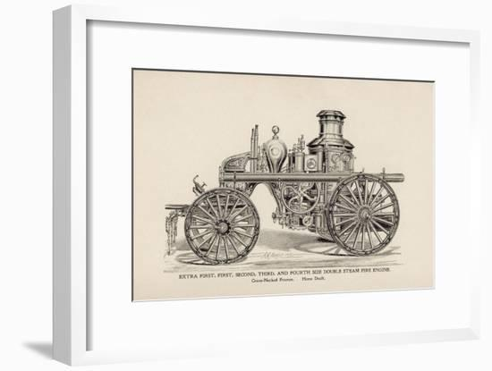 Extra First, First, Second, Third, and Fourth Size Double Steam Fire Engine--Framed Art Print