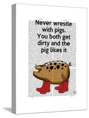 Never Wrestle with Pigs