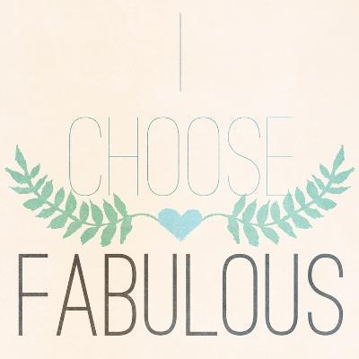 Fab Self I (I Choose Fabulous)-SD Graphics Studio-Premium Giclee Print