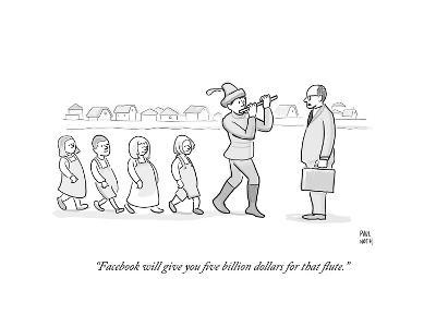 """""""Facebook will give you five billion dollars for that flute."""" - Cartoon-Paul Noth-Premium Giclee Print"""
