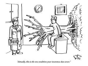"""Actually, this is the one condition your insurance does cover."" - New Yorker Cartoon by Farley Katz"
