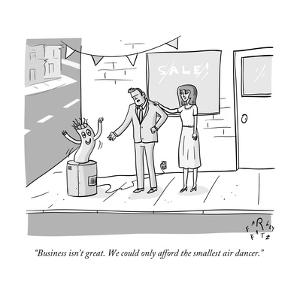 """""""Business isn't great. We could only afford the smallest air dancer."""" - New Yorker Cartoon by Farley Katz"""
