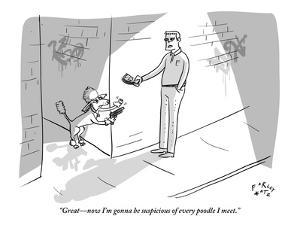 """""""Great?now I'm gonna be suspicious of every poodle I meet."""" - New Yorker Cartoon by Farley Katz"""