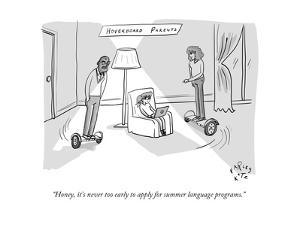 """""""Honey, it's never too early to apply for summer language programs."""" - New Yorker Cartoon by Farley Katz"""