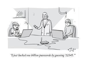"""I just hacked one billion passwords by '12345.'"" - Cartoon by Farley Katz"