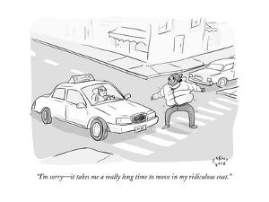 """""""I'm sorry?it takes me a really long time to move in my ridiculous coat."""" - New Yorker Cartoon by Farley Katz"""