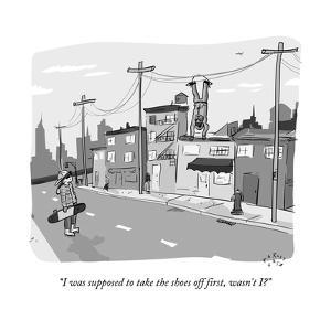 """""""I was supposed to take the shoes off first, wasn't I?"""" - New Yorker Cartoon by Farley Katz"""