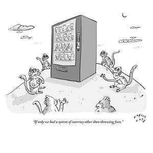 """""""If only we had a system of currency other than throwing feces."""" - New Yorker Cartoon by Farley Katz"""
