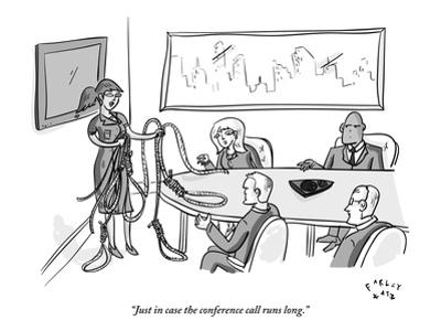 """Just in case the conference call runs long."" - New Yorker Cartoon by Farley Katz"