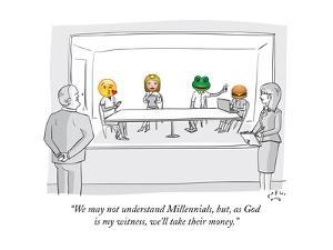 """""""We may not understand Millennials, but, as God is my witness, we'll take ?"""" - New Yorker Cartoon by Farley Katz"""