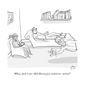 """""""Whoa, check it out?Bill Murray just crashed our  cartoon!"""" - New Yorker Cartoon by Farley Katz"""