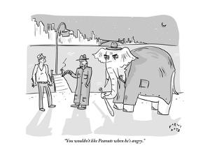 """""""You wouldn't like Peanuts when he's angry."""" - New Yorker Cartoon by Farley Katz"""