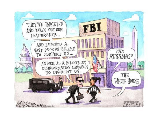 FBI. They've targeted and taken out our leadership …. The Russians? The White House.-Matt Wuerker-Art Print