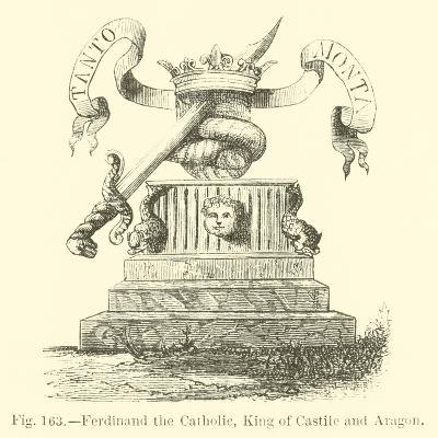 Ferdinand the Catholic, King of Castile and Aragon--Giclee Print